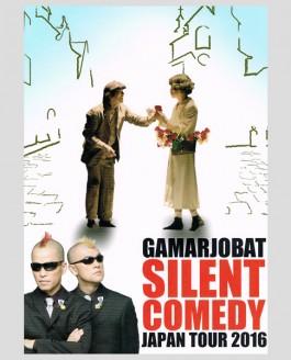 GAMARJOBAT SILENT COMEDY JAPAN TOUR 2016